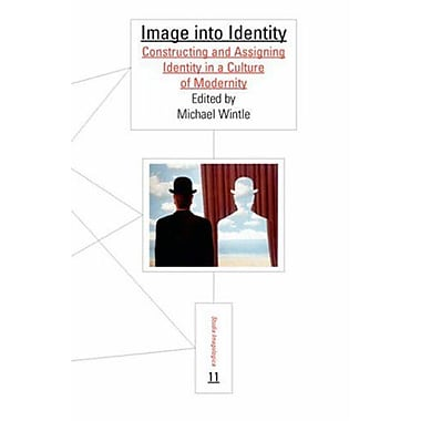 Image Into Identity Constructing And Assigning Identity In A Culture Of Modernity Studia Imagologica , Used Book (9789042020641)