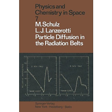 Particle Diffusion In The Radiation Belts Physics And Chemistry In Space, Used Book (9783642656774)