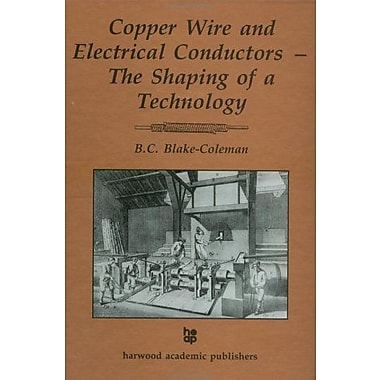 Copper Wire And Electrical Conductors The Shaping Of A Technology, Used Book (9783718652006)