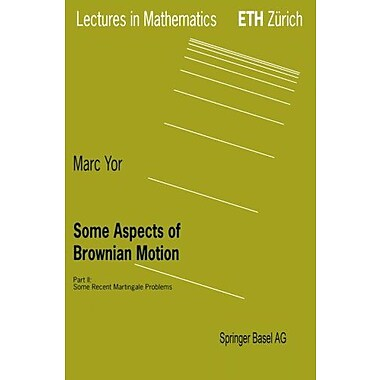 Some Aspects Of Brownian Motion Part Ii Some Recent Martingale Problems Lectures In Mathematics Eth Zu, New Book (9783764357177)