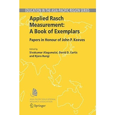 Applied Rasch Measurement A Book Of Exemplars Papers In Honour Of John P Keeves Education In The Asia-, New Book (9789048167852)
