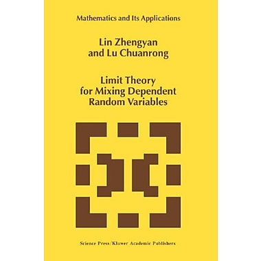 Limit Theory For Mixing Dependent Random Variables Mathematics And Its Applications, New Book (9789048147489)