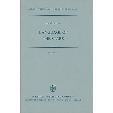 Language of the Stars: A Discourse on the Theory of the Light Changes of Eclipsing Variables(Astrophys, New Book (9789027710017)