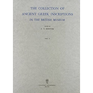 The Collection Of Ancient Greek Inscriptions In The British Museum Rist Anast Oxford 1874-1916 Vol 2, New Book (9788820500061)