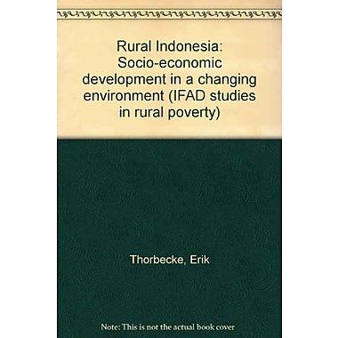 Rural Indonesia Socio-Economic Development In A Changing Environment Ifad Studies In Rural Poverty, New Book (9789290720027)