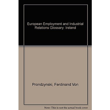 European Employment And Industrial Relations Glossary Ireland European Employment And Industrial Relat, New Book (9789282626092)