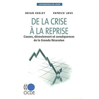 Les Essentiels De Locde De La Crise Agrave La Reprise Causes Deroulement Et Consequences De La Grande , New Book (9789264079427)