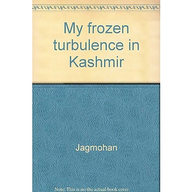My Frozen Turbulence In Kashmir, New Book (9788170233626)