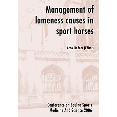 Management Of Lameness Causes In Sport Horses Muscle Tendon Joint And Bone Disorders, New Book (9789086860043)