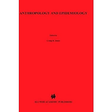 Anthropology And Epidemiology Interdisciplinary Approach To The Study Of Health And Disease Culture Il, New Book (9789027722485)