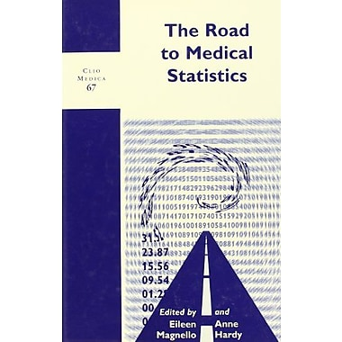 The Road To Medical Statistics Clio Medica 67The Wellcome Series In The History Of Medicine, New Book (9789042012080)