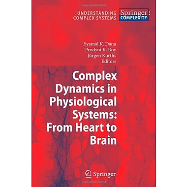 Complex Dynamics In Physiological Systems From Heart To Brain Understanding Complex Systems, New Book (9789048180790)