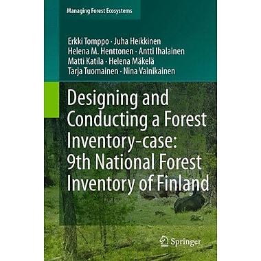 Designing And Conducting A Forest Inventory - Case 9Th National Forest Inventory Of Finland Managing F, New Book (9789400716513)