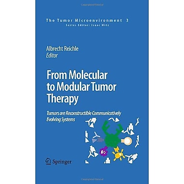 From Molecular To Modular Tumor Therapy Tumors Are Reconstructible Communicatively Evolving Systems Th, New Book (9789048195305)