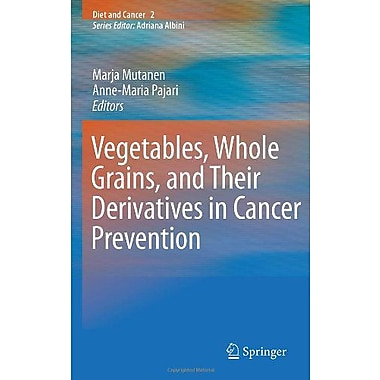 Vegetables Whole Grains And Their Derivatives In Cancer Prevention Diet And Cancer, New Book (9789048197996)