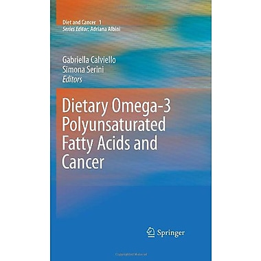 Dietary Omega-3 Polyunsaturated Fatty Acids And Cancer Diet And Cancer, New Book (9789048135783)