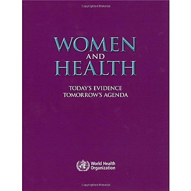 Women And Health Todays Evidence Tomorrows Agenda Nonserial Publications, New Book (9789241563857)