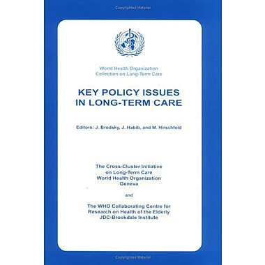 Key Policy Issues In Long Term Care World Health Organization Collection On Long-Term Care, New Book (9789241562256)