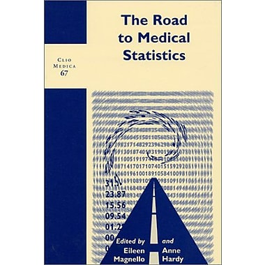The Road To Medical Statistics Clio Medica 67The Wellcome Series In The History Of Medicine, New Book (9789042015975)