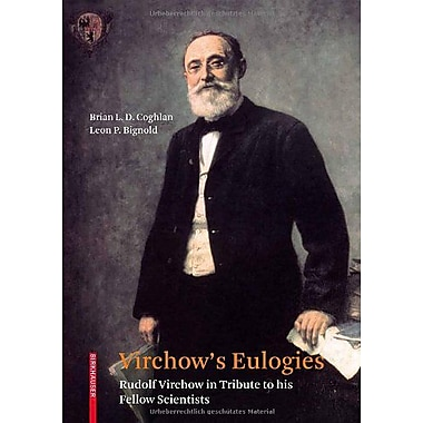 Virchows Eulogies Rudolf Virchow In Tribute To His Fellow Scientists, New Book (9783764388799)