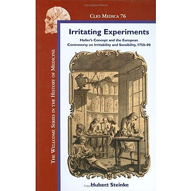 Irritating Experiments Hallers Concept And The European Controversy On Irritability And Sensibility 17, New Book (9789042018525)