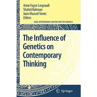 The Influence Of Genetics On Contemporary Thinking Logic Epistemology And The Unity Of Science English, New Book (9789048174195)