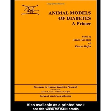 Animal Models In Diabetes A Primer Frontiers In Animal Diabetes Research, New Book (9789058230966)