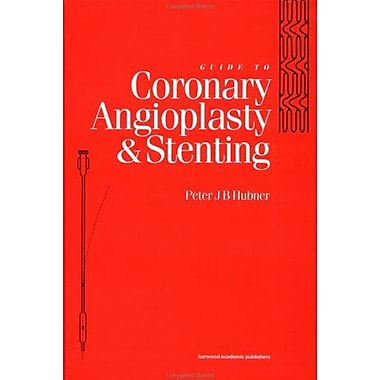 A Guide To Coronary Angioplasty And Stenting, New Book (9789057022784)
