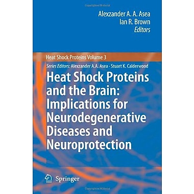 Heat Shock Proteins And The Brain Implications For Neurodegenerative Diseases And Neuroprotection, New Book (9789048178131)