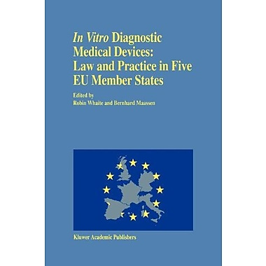 In Vitro Diagnostic Medical Devices Law And Practice In Five Eu Member States, New Book (9789048144396)