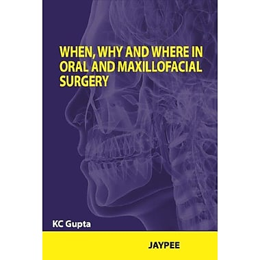 When Why And Where In Oral And Maxillofacial Surgery Prep Manual For Undergraduates And Postgraduates, New Book (9789350253564)