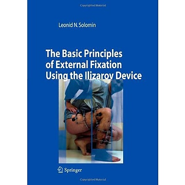 The Basic Principles Of External Skeletal Fixation Using The Ilizarov Device, New Book (9788847015579)