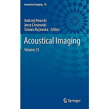 Acoustical Imaging Volume 31, New Book (9789400726185)