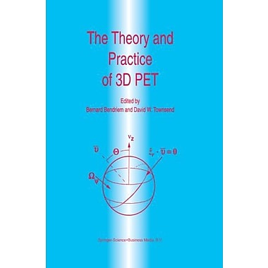 The Theory And Practice Of 3D Pet Developments In Nuclear Medicine, New Book (9789048150403)