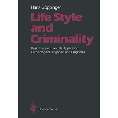Life Style And Criminality Basic Research And Its Application Criminological Diagnosis And Prognosis, New Book (9783642713248)
