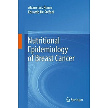 Nutritional Epidemiology Of Breast Cancer, New Book (9789400723962)