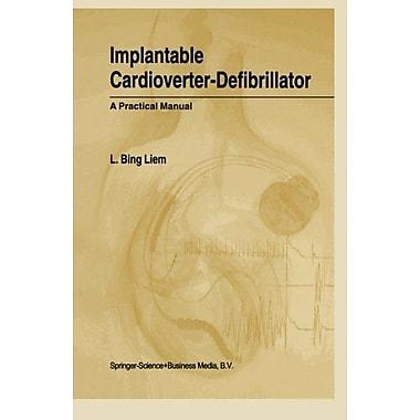 Implantable Cardioverter-Defibrillator A Practical Manual, New Book (9789048156276)