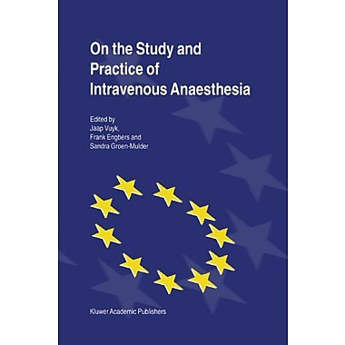On The Study And Practice Of Intravenous Anaesthesia, New Book (9789048153664)