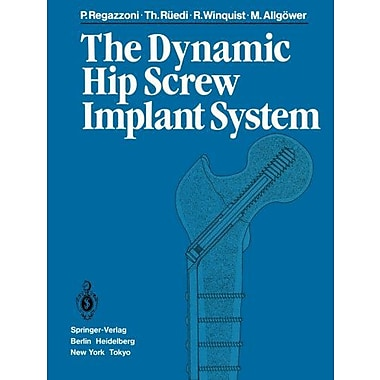 The Dynamic Hip Screw Implant System, New Book (9783642699276)