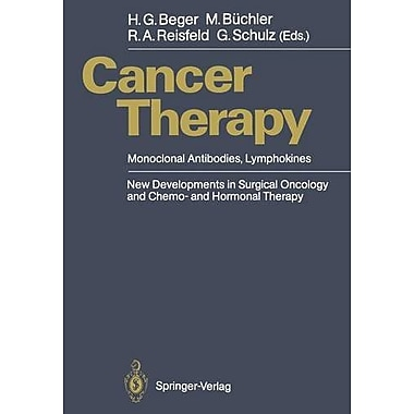 Cancer Therapy Monoclonal Antibodies Lymphokines New Developments In Surgical Oncology And Chemo- And , New Book (9783642737237)