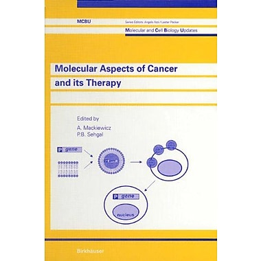 Molecular Aspects Of Cancer And Its Therapy Molecular And Cell Biology Updates, New Book (9783764357245)