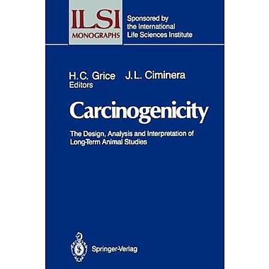 Carcinogenicity The Design Analysis And Interpretation Of Long-Term Animal Studies Ilsi Monographs, New Book (9783642648106)