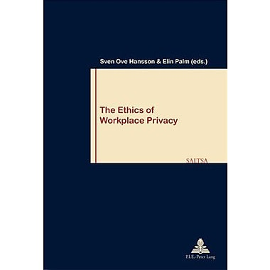 The Ethics Of Workplace Privacy Travail Amp Societework Amp Society, New Book (9789052012933)