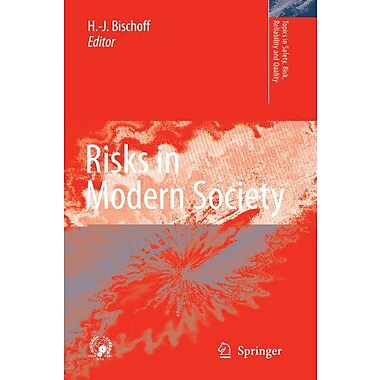 Risks In Modern Society Topics In Safety Risk Reliability And Quality, New Book (9789048178322)