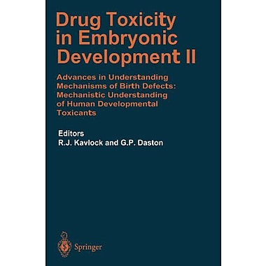 Drug Toxicity In Embryonic Development Ii Advances In Understanding Mechanisms Of Birth Defects Mechan, New Book (9783642644092)
