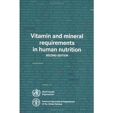 Vitamin And Mineral Requirements In Human Nutrition Second Edition, New Book (9789241546126)