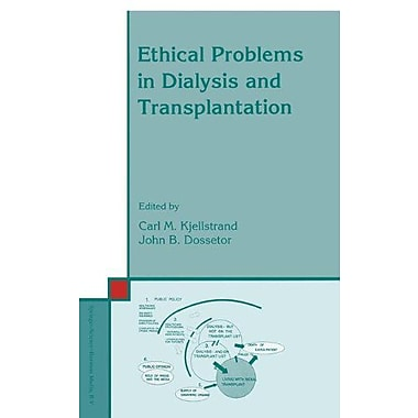 Ethical Problems In Dialysis And Transplantation Developments In Nephrology, New Book (9789048141319)
