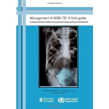 Management Of Mdr-Tb A Field Guide Nonserial Publications, New Book (9789241547765)