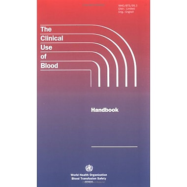 Clinical Use Of Blood Handbook, New Book (9789241545396)