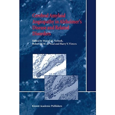 Cerebral Amyloid Angiopathy In Alzheimers Disease And Related Disorders, New Book (9789048154807)
